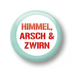 Button - Himmel, Arsch & Zwirn
